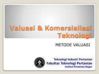 Valuasi  &  Komersialiasi Teknologi
