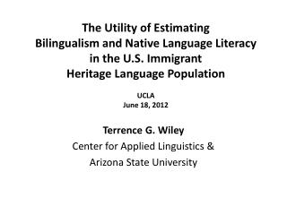 Terrence G. Wiley Center for Applied Linguistics & Arizona State University