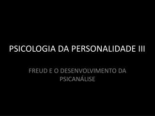 PSICOLOGIA DA PERSONALIDADE III