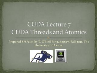 CUDA Lecture 7 CUDA Threads and Atomics