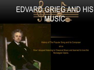 Edvard Grieg and his music