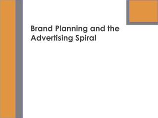 Brand Planning and the Advertising Spiral
