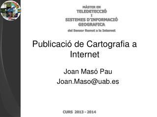 Publicació de Cartografia a Internet