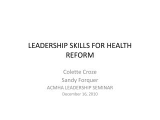 LEADERSHIP SKILLS FOR HEALTH REFORM