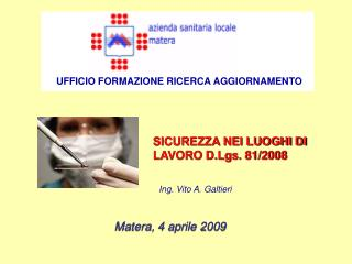 SICUREZZA NEI LUOGHI DI LAVORO D.Lgs. 81