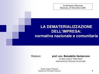 LA DEMATERIALIZZAZIONE DELL IMPRESA:  normativa nazionale e comunitaria