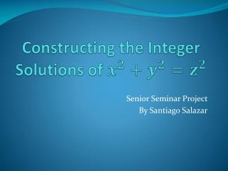 Constructing the Integer Solutions of