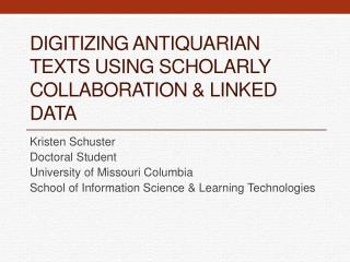 Digitizing Antiquarian Texts Using Scholarly Collaboration & Linked data