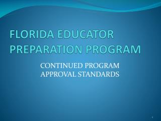 FLORIDA EDUCATOR PREPARATION PROGRAM