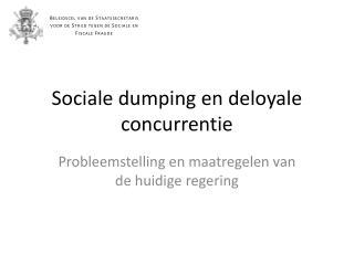 Sociale dumping en deloyale concurrentie