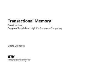 Transactional Memory Guest Lecture  Design  of Parallel and  High-Performance  Computing