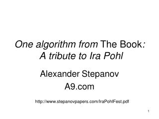 One algorithm from  The Book :  A tribute to Ira Pohl