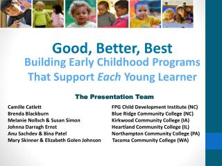 Good, Better, Best Building Early Childhood Programs  That Support  Each  Young Learner
