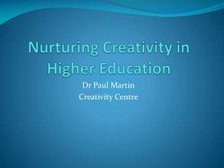 Nurturing Creativity in Higher Education