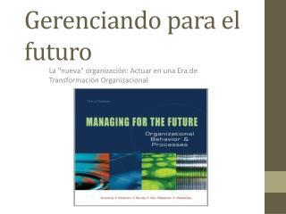 Gerenciando  para el futuro