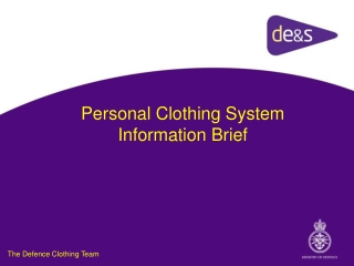Personal Clothing System Information Brief