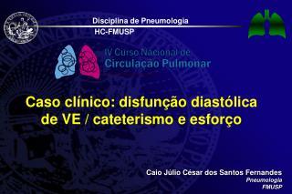 Caso clínico :  disfunção diastólica  de VE /  cateterismo e esforço