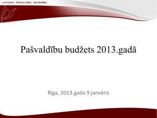 Pašvaldību budžets 2013.gadā