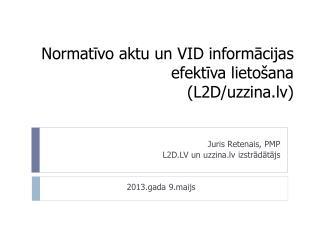 Normatīvo aktu un VID informācijas efektīva lietošana (L2D/uzzina.lv)