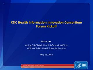 CDC  Health Information Innovation Consortium Forum Kickoff