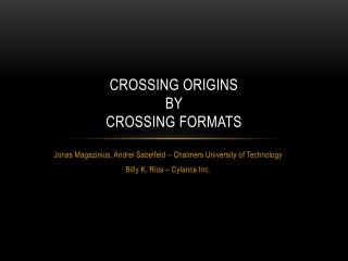 Crossing Origins  by  Crossing Formats