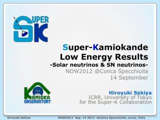 Hiroyuki  Sekiya ICRR, University of Tokyo for the Super-K Collaboration