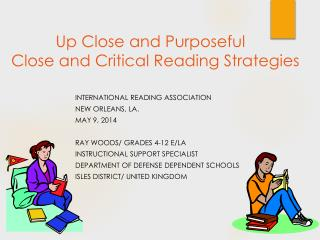 Up Close and Purposeful  Close and Critical Reading Strategies