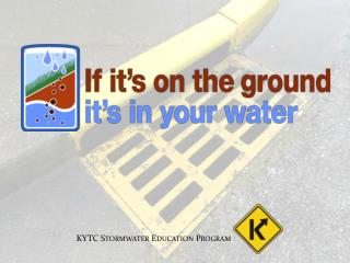 KYTC  Stormwater  Education Program