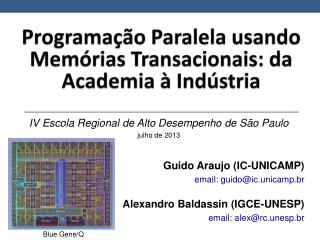 Guido  Araujo  (IC-UNICAMP) email:  guido@ic.unicamp.br Alexandro Baldassin  (IGCE-UNESP)