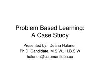 Problem Based Learning:   A Case Study