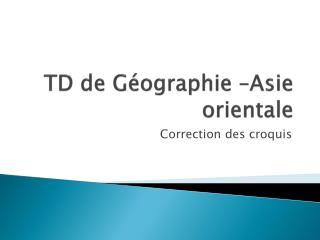 TD de Géographie –Asie orientale