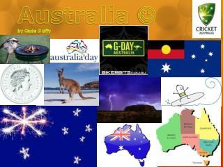 Australia   by Cade  D uffy