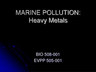 MARINE POLLUTION: Heavy Metals