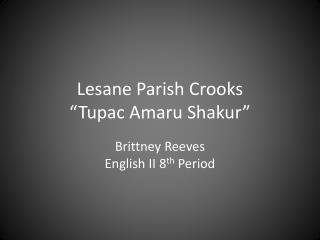 Lesane  Parish Crooks �Tupac  Amaru  Shakur�