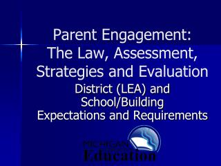 Parent Engagement: The Law, Assessment, Strategies and Evaluation