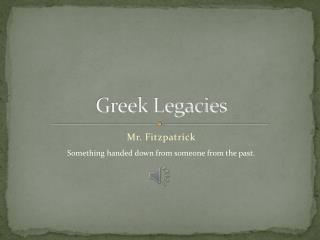 Greek Legacies