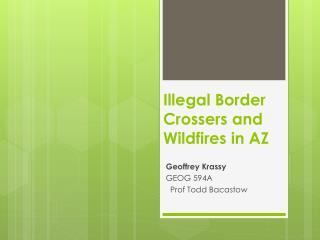 Illegal Border  Crossers and Wildfires in AZ