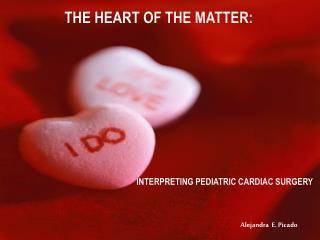 INTERPRETING PEDIATRIC CARDIAC SURGERY