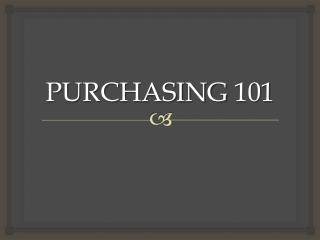 PURCHASING 101