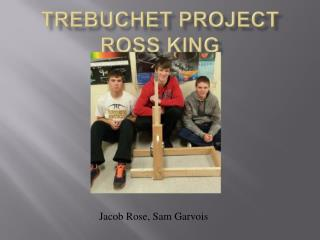 Jacob Rose, Sam  Garvois