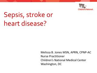 Sepsis, stroke or  heart  disease ?