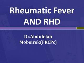 Rheumatic Fever AND RHD
