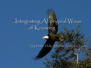 …Integrating Aboriginal Ways  of Knowing