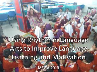 Using Rhythm in Language Arts to Improve Language Learning and Motivation