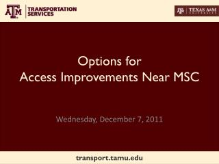 Options for  Access Improvements Near MSC
