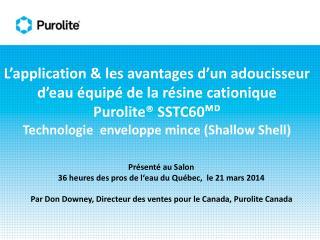 Présenté au Salon 36 heures des pros de l'eau du Québec,  le 21 mars 2014