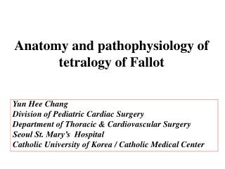 Anatomy and pathophysiology of tetralogy of Fallot