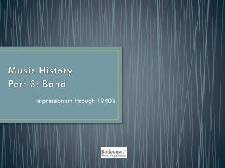 Music History  Part 3: Band