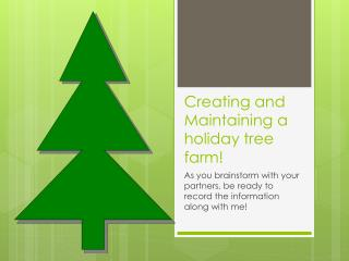 Creating and Maintaining a  holiday  tree farm!