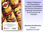 Colegio Profesional de Licenciados y T cnicos Universitarios en Qu mica Industrial e Industrias Alimenticias de la Provi